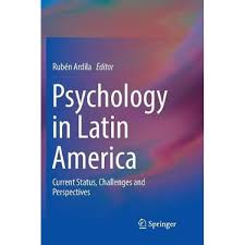 Psychology in Latin America: Current status, challenges and perspectives